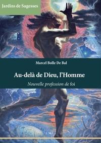 XXX - Au-dela de Dieu, l'Homme - Nouvelle profession de foi.