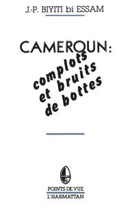 XXX - Cameroun : complots et bruits de bottes.