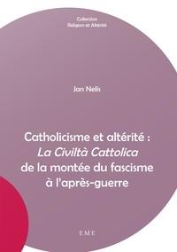 XXX - Catholicisme et altérité : La Civiltà Cattolica de la montée du fascisme à l'après-guerre.