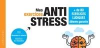 XXX - Chéquier mes exercices anti-stress - + de 100 jeux pour rester zen et décompresser 2020.