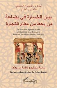 XXX - Défaillances des arguments de celui qui mésestime la valeur du commerce - Ahmed ben El Mamoune El Belghiti (1865-1929).