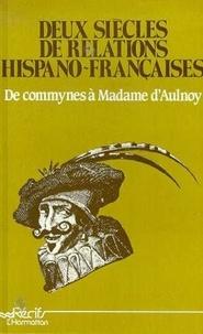 XXX - Deux siecles de relations hispano-francaises - de commyne a madame d'aulnoy.
