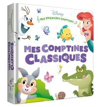 XXX - DISNEY BABY - Mes premières comptines - Classiques, Les Incontournables.