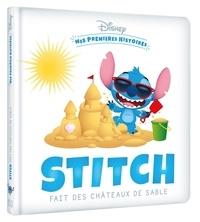 XXX - DISNEY - Mes premières histoires - Stitch fait des châteaux de sable.