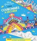 XXX - DISNEY PRINCESSES - Pochette Les Ateliers - Couronnes de Princesses.