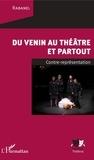 XXX - Du venin au théâtre et partout - Contre représentation.