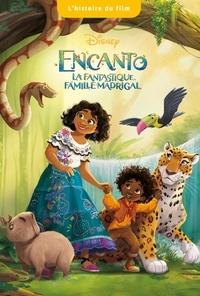 XXX - ENCANTO, LA FANTASTIQUE FAMILLE MADRIGAL - L'Histoire du film - Disney.
