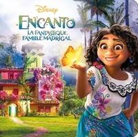 XXX - ENCANTO, LA FANTASTIQUE FAMILLE MADRIGAL - Monde Enchanté - L'histoire du film - Disney.