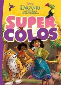 XXX - ENCANTO, LA FANTASTIQUE FAMILLE MADRIGAL - Super Colos - Disney.