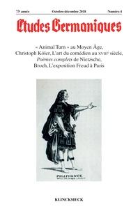 XXX - Études germaniques - N°4/2018 - « Animal Turn » au Moyen Âge, Christoph Köler, L'art du comédien au XVIIIe siècle, Poèmes complets de Nietzsche, Broch, L'exposition Freud à Paris.