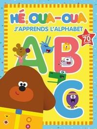 XXX - Hé Oua-Oua - J'apprends l'alphabet.
