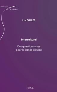XXX - Interculturel : des questions vives pour le temps présent.
