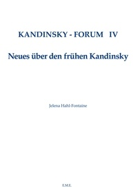 XXX - Kandinsky Forum IV - Neues über den frühen Kandinsky.
