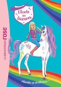 XXX - L'école des licornes 14 : L'école des Licornes 14 - Phoebe et Brillance.