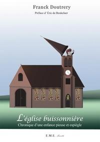 XXX - L'église buissonniere - Chronique d'une enfance pieuse et espiègle.