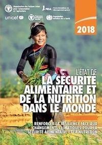 XXX - L'État de la sécurité alimentaire et de la nutrition dans le monde 2018 - Renforcer la résilience face aux changements climatiques pour la sécurité alimentaire et la nutrition.
