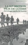 XXX - La 317e section, film de guerre - ou la longue marche des hommes.