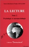 XXX - La lecture - tome 2 : psychologie et neuropsychologie.