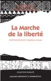 XXX - La marche de la liberte - madagascar a l'aube du xxie siecle.