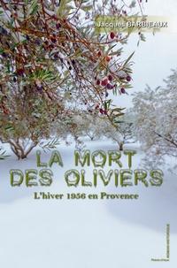 XXX - La mort des oliviers.