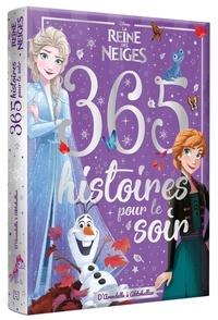 XXX - LA REINE DES NEIGES - 365 Histoires pour le soir - La Reine des Neiges 1 et 2 - Disney.