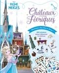 XXX - LA REINE DES NEIGES - Châteaux Féeriques - Bienvenue chez Elsa et Anna.