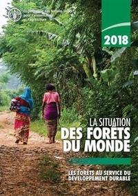 XXX - La situation des forêts du monde 2018 - Les forêts au service du développement durable.