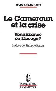 XXX - Le cameroun et la crise, renaissance ou blocage.