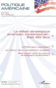 Livres téléchargeables complets gratuits Le débat stratégique américain contemporain : état des lieux par XXX