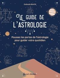 XXX - Le guide de l'astrologie. Poussez les portes de l'astrologie pour guider votre quotidien.