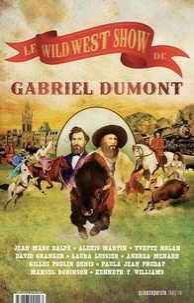 XXX - Le wild west show de gabriel dumont.