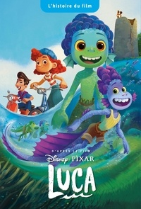 XXX - LUCA - L'histoire du film -Disney Pixar.
