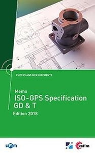 XXX - Memo ISO - ISO Spécification GD & T (Réf 4C17, Édition 2018) - Checks and measurements - Exemples and meanings.