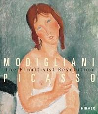 XXX - Modigliani Picasso The Primitivist Revolution /anglais.