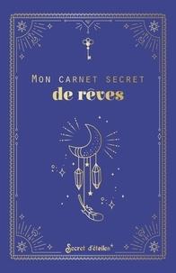 XXX - Mon carnet secret de rêves.