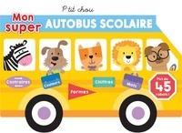 XXX - P'tit Chou  : Mon super autobus scolaire.