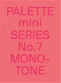XXX - Palette Mini Series 07 Monotone New single-colour graphics /anglais.