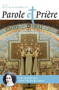 XXX - Parole et prière n°136 octobre 2021 - Sainte Thérèse de Lisieux.