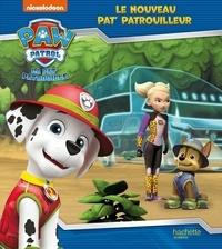 XXX - Pat' Patrouille - Le nouveau Pat' Patrouilleur.