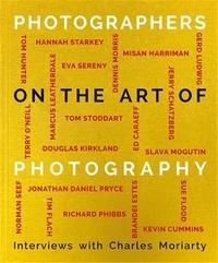 XXX - Photographers on the Art of Photography.