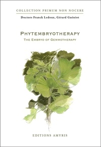 XXX - Phytembryotherapy - The embryo of Gemmotherapy.