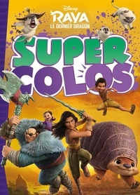 XXX - RAYA ET LE DERNIER DRAGON - Super Colos - Disney.