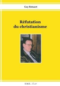 XXX - Réfutation du christianisme.