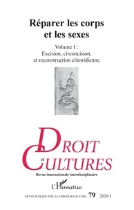 XXX - Réparer les corps et les sexes - Volume 1 : Excision, circoncision et reconstruction clitoridienne.
