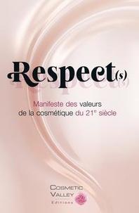 XXX - Respect (s), manifeste des valeurs de la cosmétique du 21e siècle.