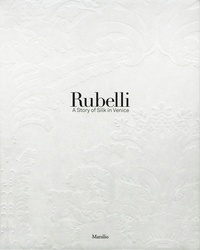 XXX - Rubelli : a story of silk in venice /anglais.