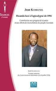 XXX - Rwanda face à l'apocalypse de 1994 - Contribution aux progrès de la justice et aux efforts de réconciliation du peuple rwandais.