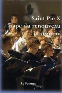 XXX - Saint Pie X, pape du renouveau liturgique.