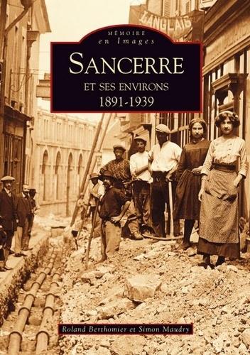 XXX - Sancerre et ses environs - 1891-1939.