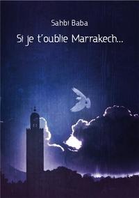 XXX - Si je t'oublie Marrakech.